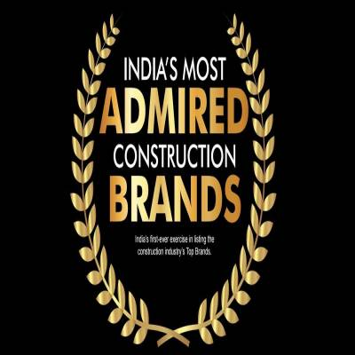 Indias Most Admired Construction Brands!